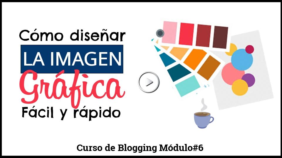 Como diseñar la imagen grafica como crear un blog