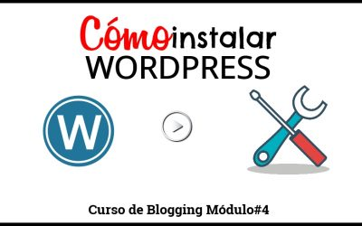 Cómo instalar WordPress y crear tu primer artículo en tu blog – Curso para CREAR UN BLOG #4