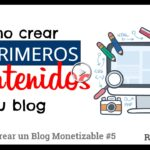 Como crear los primeros contenidos del blog